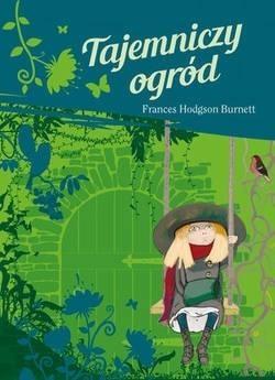 Tajemniczy ogród Frances Hodgson Burnett