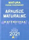 Matura 2021. Arkusze maturalne Matematyka. Matura Poziom podstawowy Opracowanie zbiorowe