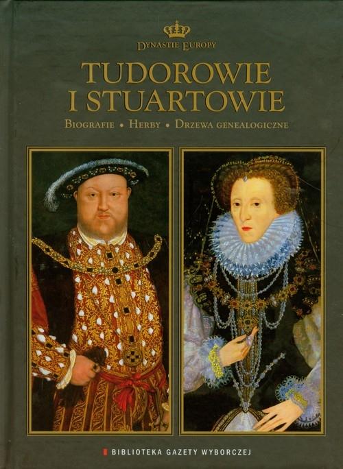 Tudorowie i Stuartowie Dynastie Europy 2