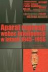 Aparat represji wobec inteligencji w latach 1945-1956