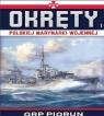 Okręty Polskiej Marynarki Wojennej t.1 ORP PIORUN opracowanie zbiorowe