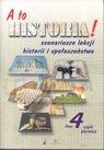 A to historia! 4. Scenariusze lekcji historii i społeczeństwa. Część 1