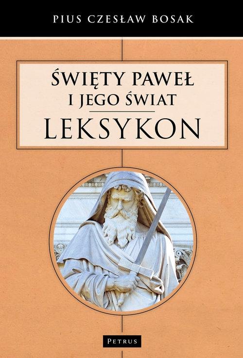 Święty Paweł i Jego świat Leksykon Bosak Czesław Pius