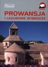 Prowansja i Lazurowe Wybrzeże Przewodnik ilustrowany Dobrzańska-Bzowska Magdalena, Bzowski Krzysztof, Niedźwiecka-Audemars Dorota