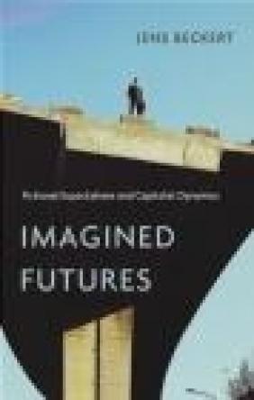 Imagined Futures Jens Beckert