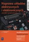 Naprawa układów elektrycznych i elektronicznych pojazdów samochodowych. Podręcznik do nauki zawodów technik pojazdów samochodowych, elektromechanik pojazdów samochodowych. Szkoły ponadgimnazjalne
