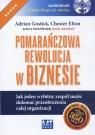 Pomarańczowa rewolucja w biznesie  (Audiobook)Jak jeden wybitny zespół Gostick Adrian, Elton Chester