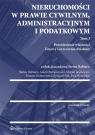 Nieruchomości w prawie cywilnym, administracyjnym i podatkowym Tom 1