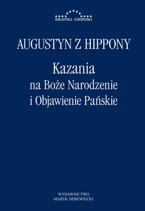 Kazania na Boże Narodzenie i Objawienie Pańskie Augustyn z Hippony