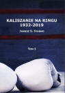 Kaliszanie na ringu 1932-2019 Tom 1 Stabno Janusz