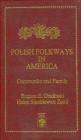 Polish Folkways in America Eugene E. Obidinski, Helen Stankiewicz Zand, E Obidinski