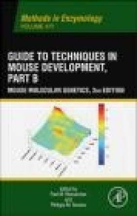 Guide to Techniques in Mouse Development, Part B: Part B Paul M. Wassarman