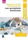Organizacja i kontrola robót budowlanych oraz sporządzanie kosztorysów Beata Bisaga, Maria Jolanta Bisaga