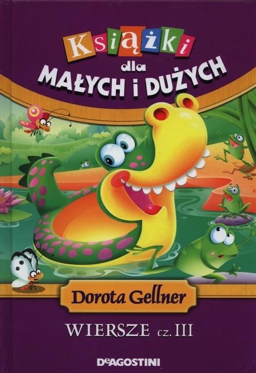 Książka Dla Małych I Dużych Wiersze Część 3 Gellner Dorota