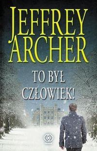 Kroniki Cliftonów 7 To był człowiek! Archer Jeffrey