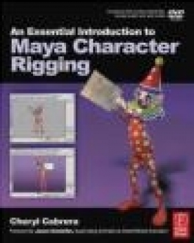 Essential Introduction to Maya Character Rigging with DVD Cheryl Cabrera, Ch Cabrera