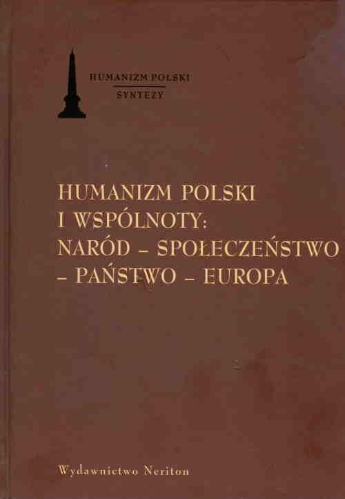 Humanizm polski i wspólnoty naród społeczeństwo państwo Europa