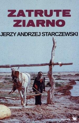 Zatrute ziarno Jerzy Andrzej Starczewski