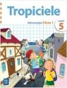 Tropiciele SP KL 1. Matematyka. Część 5 (2012)