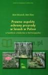 Prawne aspekty ochrony przyrody w lasach w Polsce w kontekście członkostwa w Adam Kaliszewski, Adam Sikora
