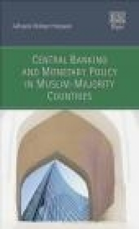 Central Banking and Monetary Policy in Muslim-Majority Countries Akhand Akhtar Hossain