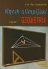 Kącik olimpijski, cz. I - Geometria Lev Kurlyandchik
