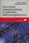 Automatyka zabezpieczeniowa w systemach elektroenergetycznych