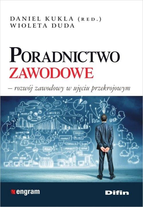 Poradnictwo zawodowe Kukla Daniel redakcja, Duda Wioleta