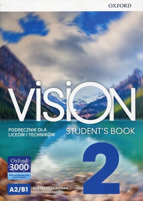 Vision 2. Student's Book. Podręcznik dla liceów i techników Sharman Elizabeth, Duckworth Michael