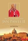 Błogosławiony Jan Paweł II Opowieść o świętości Fręś Jan Andrzej