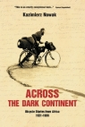 Across The Dark Continent Bicycle Diaries from Africa 1931-1936 Nowaczyk Jolanta