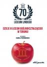 70 lat Liceum Lindego Dzieje III Liceum Ogólnokształcącego w Toruniu Piątkowska Kamilla