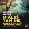 Miałeś tam nie wracać. Audiobook Wojciech Wójcik