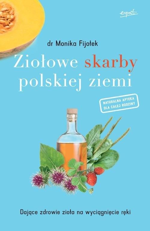 Ziołowe skarby polskiej ziemi Fijołek Monika