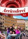 Arrivederci 2 Podręcznik + ćwiczenia + CD Colombo Federica, Faraci Cinzia