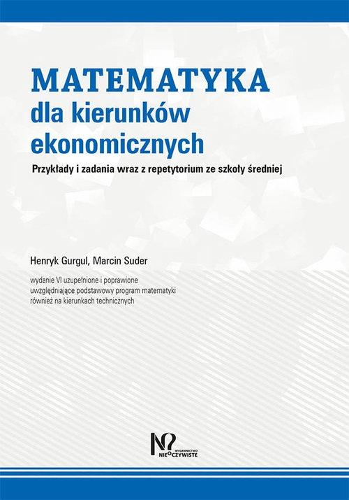 Matematyka dla kierunków ekonomicznych Gurgul Henryk, Suder Marcin