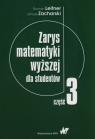 Zarys matematyki wyższej dla studentów Część 3 Roman Leitner, Janusz Zacharsk