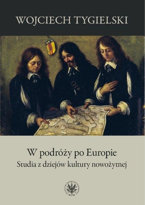 W podróży po Europie Tygielski Wojciech
