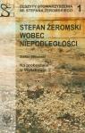 Stefan Żeromski wobec niepodległości