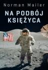 Na podbój Księżyca Mailer Norman
