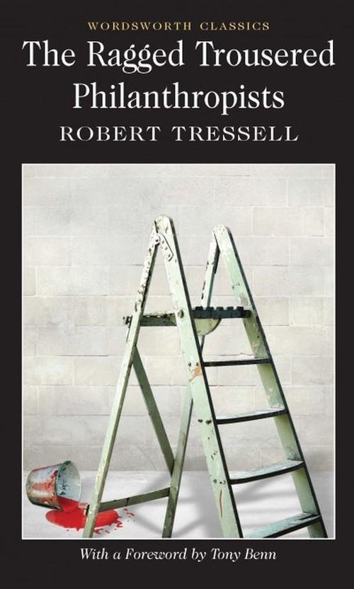 Ragged Trousered Philanthropists Tressell Robert