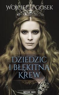Dziedzic i błękitna krew Gosek Wojciech