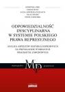 Odpowiedzialność dyscyplinarna w systemie polskiego prawa represyjnego.