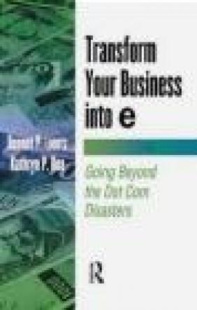 Transform Your Business Into E Kathryn Rea, Bennet P. Lientz,  Lientz