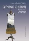 Przymiarki do istnienia Wątki i tematy poezji kobiet XX i XXI w. Grądziel-Wójcik Joanna