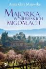 Majorka w niebieskich migdałach Anna Klara Majewska