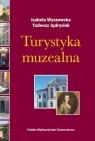 Turystyka muzealna Wyszowska Izabela,  Jędrysiak Tadeusz