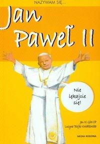 Nazywam się Jan Paweł II Góra Jan