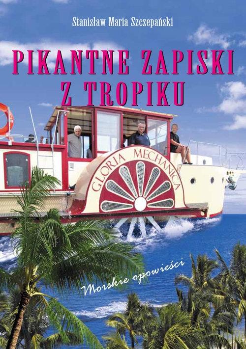 Pikantne Zapiski z Tropików Szczepański Stanisław Maria