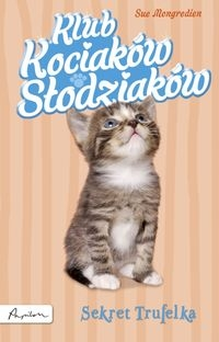 Klub Kociaków Słodziaków Sekret Trufelka Mongredien Sue